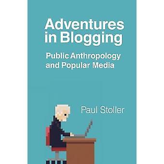Aventuras em Blogging - antropologia pública e mídia Popular por Paul