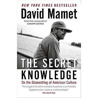 De geheime kennis - over de ontmanteling van de Amerikaanse cultuur door David