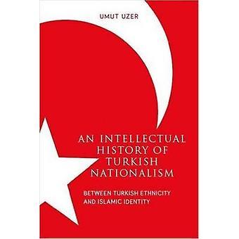 Een intellectuele geschiedenis van Turkse nationalisme - tussen Turkse Ethni