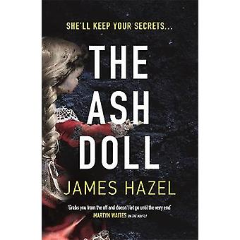 The Ash Doll by James Hazel - 9781785764189 Book