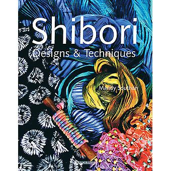 Shibori Designs and Techniques by Mandy Southan - 9781844482696 Book