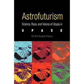 Astrofuturism - ciência - raça - e visões de Utopia no espaço por De