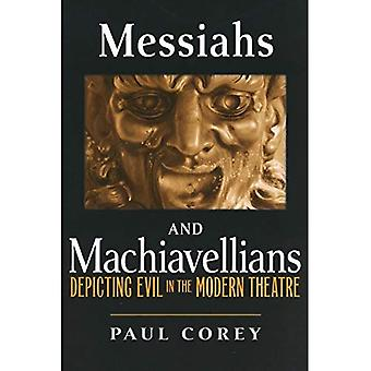 Messiahs and Machiavellians: Depicting Evil in the Modern Theatre