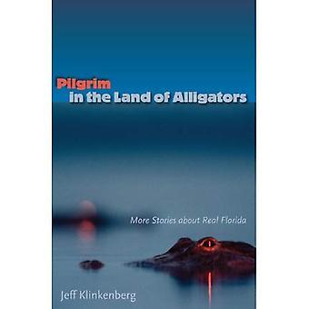 Pellegrino in terra di alligatori: altre storie a proposito di Real Florida (Florida storia e cultura serie)
