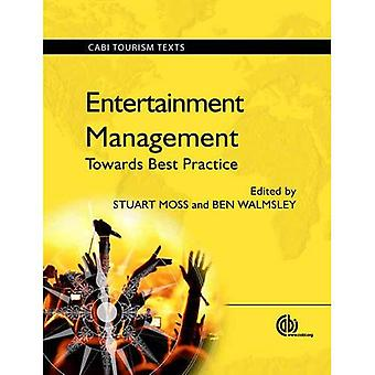 Underhållning Management: Mot bästa praxis (Cabi turism texter)