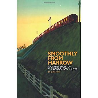 Smoothly from Harrow: A Compendium for the London Commuter (Blue Guides)