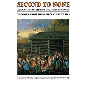 Unübertroffen: eine dokumentarische Geschichte der amerikanischen Frauen: v. 1: aus dem sechzehnten Jahrhundert bis 1865