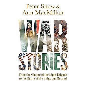 Oorlog verhalen: van the Charge of the Light Brigade aan de slag om de Ardennen en daarbuiten