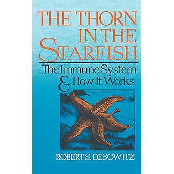 Dorn in der Seestern das Immunsystem und die Funktionsweise von Desowitz & Robert S.