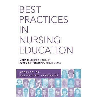 Best Practices in Nursing Education Stories of Exemplary Teachers by Smith & Mary Jane