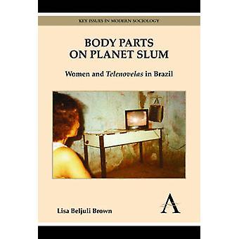 惑星のスラムの女性およびブラウン ・ リサ Beljuli、ブラジルの Telenovelas の体パーツ