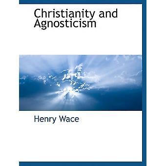 Cristianesimo e agnosticismo da Wace & Henry