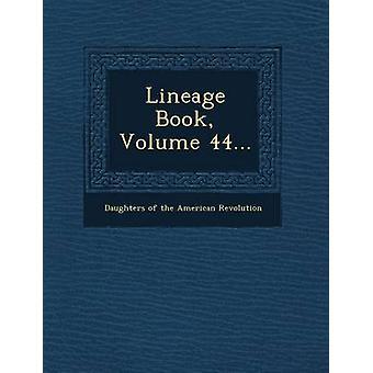 Lineage Boek Volume 44... door de dochters van de Amerikaanse Revolutie