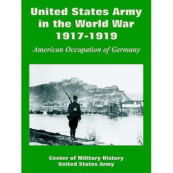 United States Army in de oorlog van de wereld 19171919 Amerikaanse bezetting van Duitsland door centrum voor militaire geschiedenis