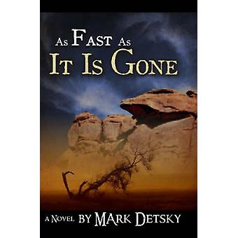 As Fast as It Is Gone by Detsky & Mark