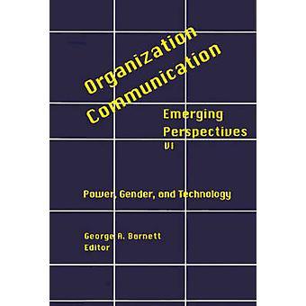 OrganizationCommunication opkomende Perspectives Volume 6 Power Gender en technologie door Barnett & George