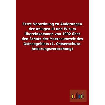 Erste Verordnung zu nderungen der Anlagen III IV und zum bereinkommen von 1992 ber den Schutz der Meeresumwelt des Ostseegebiets 1. Ostseeschutz nderungsverordnung por ohne Autor