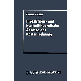Investitions und kontrolltheoretische Anstze der Kostenrechnung di Barbara & Winckler