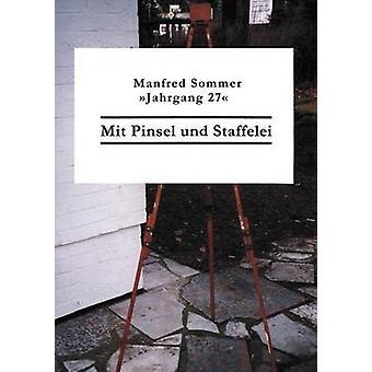 Mit Pinsel Und Staffelei von Sommer & Manfred