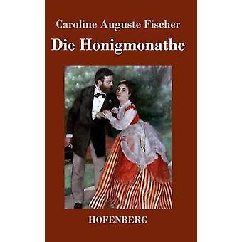 Sterven Honigmonate door Caroline Auguste Fischer