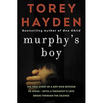 Murphy's Boy by Torey Hayden - 9780062564429 Book