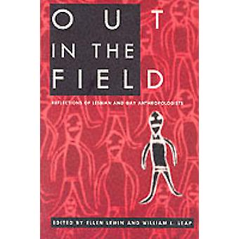 Out in the Field - Reflections of Lesbian and Gay Anthropologists by E