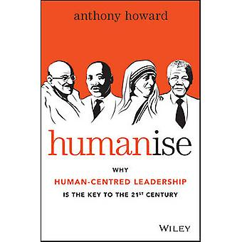 Humanise - Why Human-Centred Leadership is the Key to the 21st Century