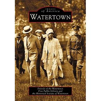 Watertown by Friends of the Watertown Free Public Library - The Histo