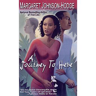 A Journey to Here (New edition) by Margaret Johnson-Hodge - 978075820