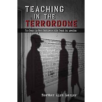 Teaching in the Terrordome - Two Years in West Baltimore with Teach fo