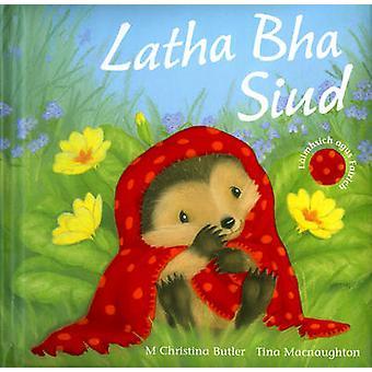 Latha Bha Siud by M. Christina Butler - Tina MacNaughton - 9780861523