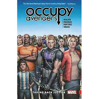 Occupy Avengers Vol. 1 - Taking Back Justice by David F. Walker - Carl