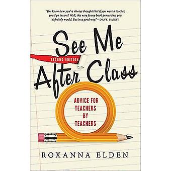 See Me After Class - Advice for Teachers by Teachers (2nd) by Roxanna