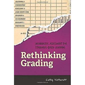 Rethinking Grading - Meaningful Assessment for Standards-Based Learnin
