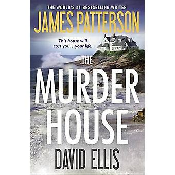 The Murder House by James Patterson - David Ellis - 9781455589906 Book