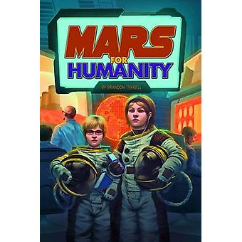 Mars for Humanity by Brandon Terrell - 9781496505033 Book