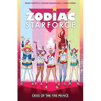 Zodiac Starforce Vol. 2 - Cries of the Fire Prince by Zodiac Starforce