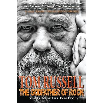 The Godfather of Rock by Tom Russell - Martin Kielty - 9781526206329
