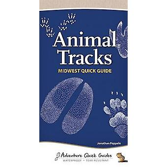 Animal Tracks of the Midwest Quick Guide by Jonathan Poppele - 978159