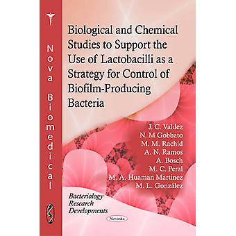 Biological & Chemical Studies to Support the Use of Lactobacilli as a