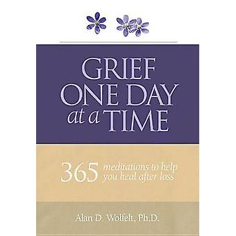 Grief One Day at a Time - 365 Meditations to Help You Heal After Loss