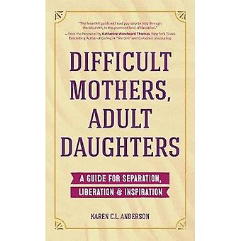 Difficult Mothers - Adult Daughters - A Guide for Separation - Inspira