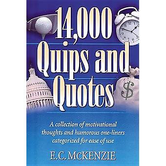 14 - 000 Quips and Quotes - A Collection of Motivational Thoughts and