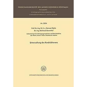 Untersuchung des Kurzhubhonens van Opitz & Herwart