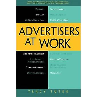 Advertisers at Work by Tracy L. Tuten - 9781430238287 Book