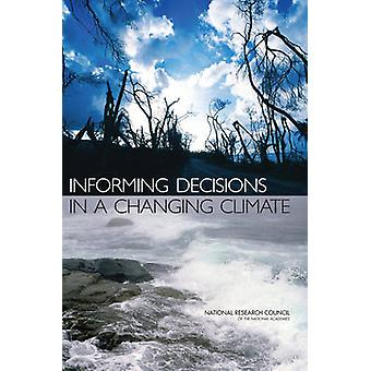 Informing Decisions in a Changing Climate by National Research Counci
