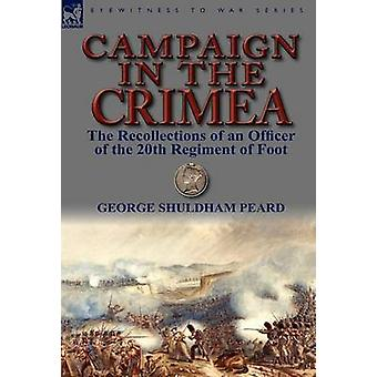 Campaign in the Crimea The Recollections of an Officer of the 20th Regiment of Foot by Peard & George Shuldham