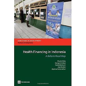 Financement de la santé en Indonésie: une feuille de route réforme (Directions in Development)