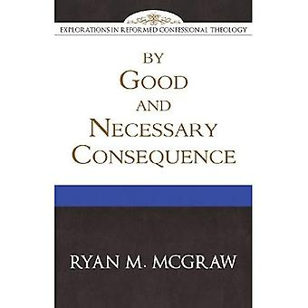 By Good and Necessary Consequence (Explorations in Reformed Confessional Theology)