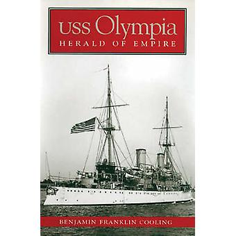 USS  -Olympia - - Herald of Empire (New edition) by B. Franklin Cooling